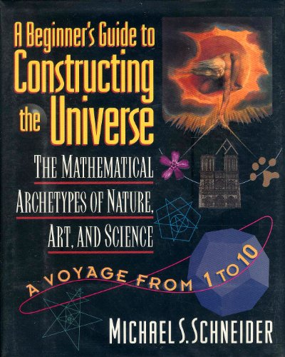 9780060169398: A Beginner's Guide to Constructing the Universe: The Mathematical Archetypes of Nature, Art, and Science