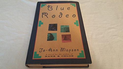 9780060169442: Blue Rodeo: A Novel