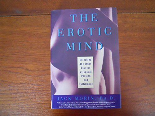9780060169756: The Erotic Mind: Unlocking the Inner Sources of Sexual Passion and Fulfillment