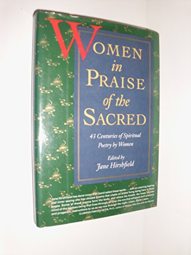 9780060169879: Women in Praise of the Sacred: 43 Centuries of Spiritual Poetry by Women
