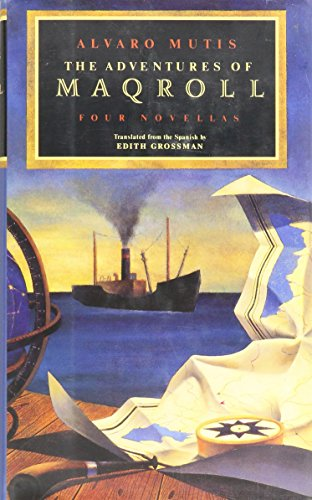 9780060170042: The Adventures of Maqroll: Four Novellas : Amirbar/the Tramp Steamer's Last Port of Call/Abdul Bashur, Dreamer of Ships/Triptych on Sea and Land