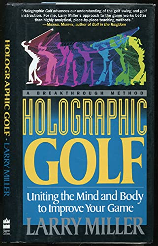 9780060170066: Holographic Golf: Uniting the Mind and Body to Improve Your Game