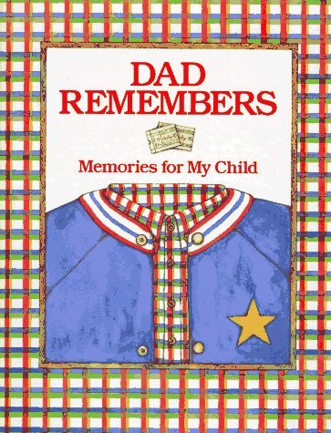 9780060170073: Dad Remembers: Memories for My Child