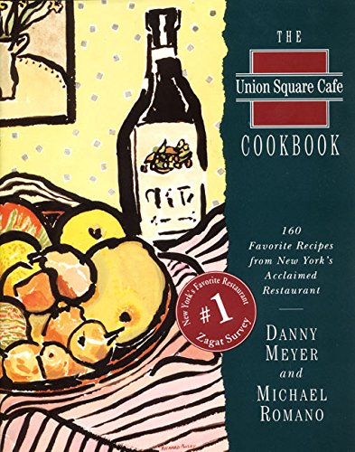9780060170134: The Union Square Cafe Cookbook: 160 Favorite Recipes from New York's Acclaimed Restaurant
