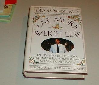 9780060170189: Eat More Weigh Less: Dr. Dean Ornish's Life Choice Diet for Losing Weight Safely While Eating Abundant