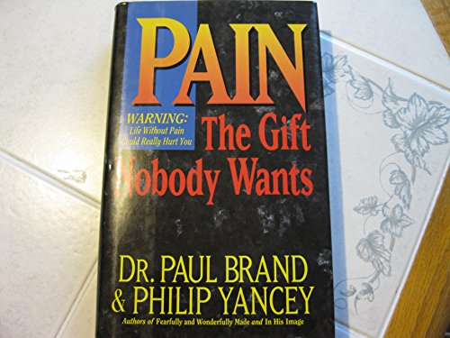 9780060170202: Pain: The Gift Nobody Wants
