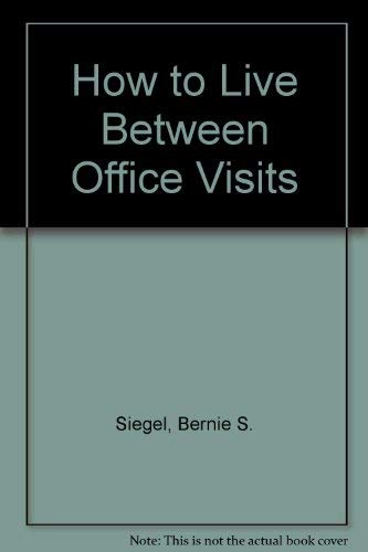 9780060170257: How to Live Between Office Visits