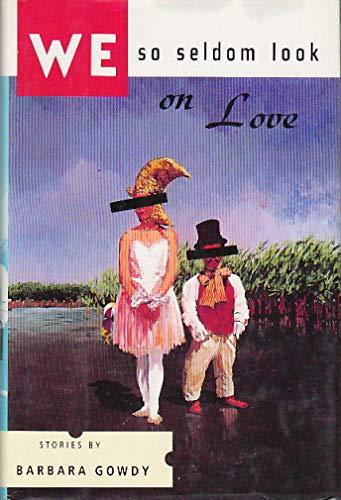 9780060170318: We So Seldom Look on Love