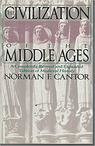 9780060170332: The Civilization of the Middle Ages: A Completely Revised and Expanded Edition of Medieval History, the Life and Death of a Civilization