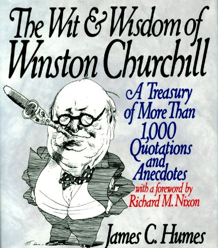 9780060170356: The Wit & Wisdom of Winston Churchill: A Treasury of More Than 1,000 Quotations and Anecdotes