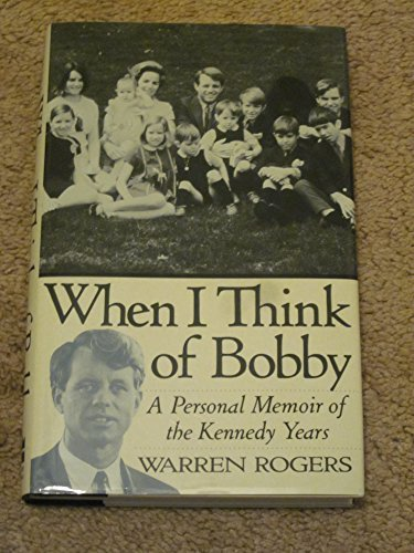 9780060170424: When I Think of Bobby: A Personal Memoir of the Kennedy Years