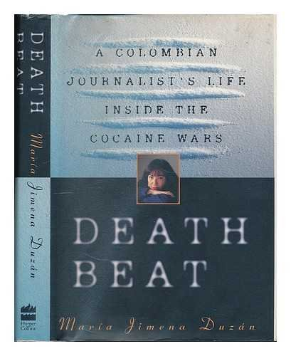 9780060170578: Death Beat: A Colombian Journalist's Life Inside the Cocaine Wars