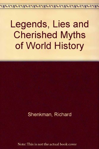 9780060170622: Legends, Lies and Cherished Myths of World History