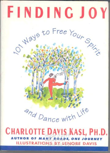 9780060170714: 101 Ways to Find Joy: Freeing Your Spirit, Dancing with Life