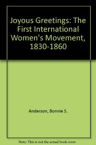 9780060170721: Joyous Greetings: The First International Women's Movement, 1830-1860