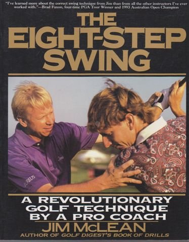 9780060170738: The Eight-Step Swing: A Revolutionary Golf Technique by a Pga Pro Coach