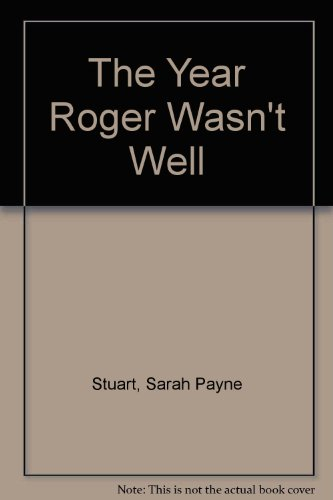 9780060170790: The Year Roger Wasn't Well: A Novel