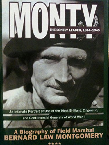 9780060170820: Monty: The Lonely Leader 1944-1945
