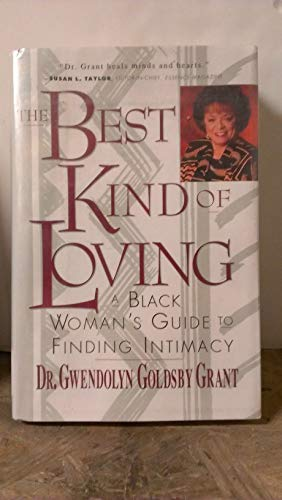 9780060170882: The Best Kind of Loving: A Black Woman's Guide to Finding Intimacy