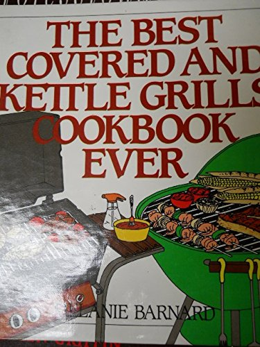 9780060170912: The Best Covered and Kettle Grills Cookbook Ever
