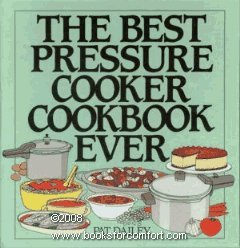 9780060170929: The Best Pressure Cooker Cookbook Ever