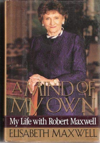 9780060171049: A Mind of My Own: My Life With Robert Maxwell