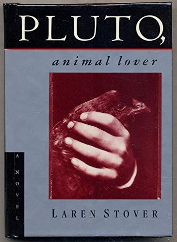 9780060171117: Pluto, Animal Lover: A Novel