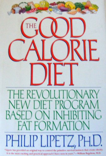 9780060171124: The Good Calorie Diet: The Revolutionary New Diet Program Based on Inhibiting Fat Formation