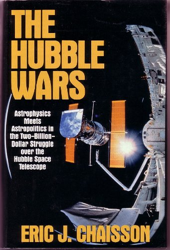 9780060171148: The Hubble Wars: Astrophysics Meets Astropolitics in the Two-Billion-Dollar Struggle over the Hubble Space Telescope