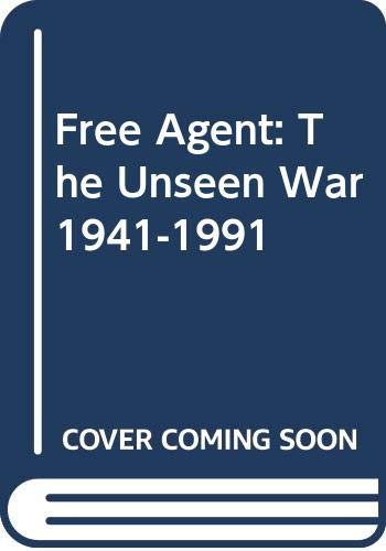 Free Agent: The Unseen War 1941-1991: Crozier, Brian