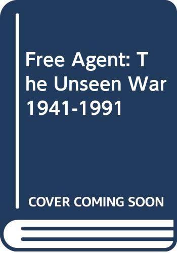 9780060171179: Free Agent: The Unseen War 1941-1991
