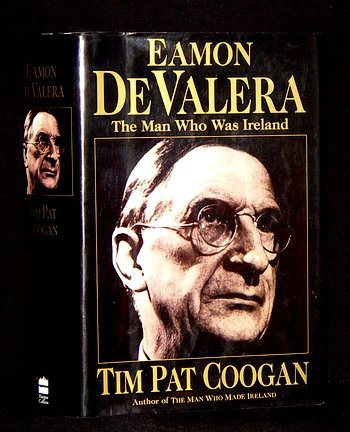 9780060171216: Eamon De Valera: The Man Who Was Ireland