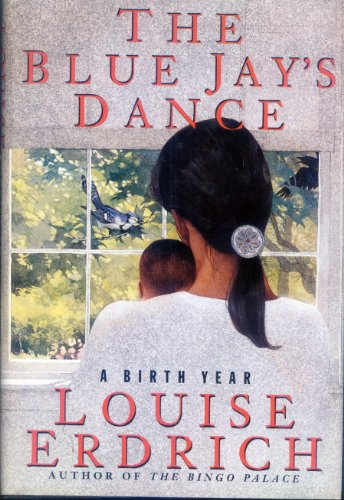 9780060171322: The Blue Jay's Dance: A Birth Year