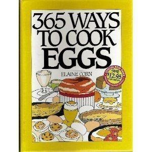 365 Ways to Cook Eggs (The 365 Ways Series): Corn, Elaine