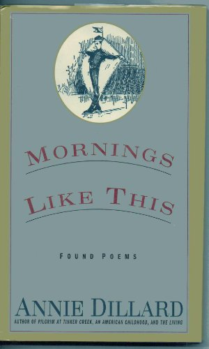 9780060171551: Mornings Like This: Found Poems