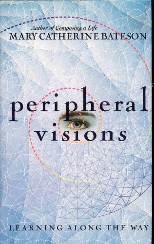 9780060171568: Peripheral Visions: Learning Along the Way