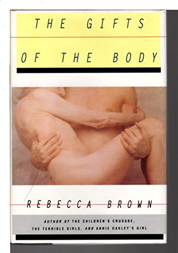 The Gifts of the Body: Brown, Rebecca