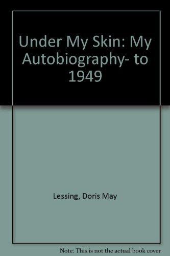 9780060171643: Under My Skin: My Autobiography, to 1949