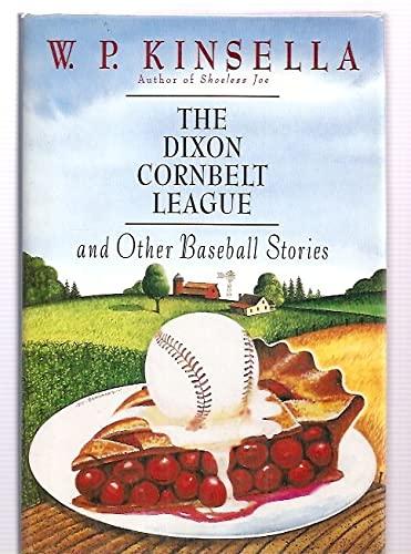 9780060171889: The Dixon Cornbelt League, and Other Baseball Stories
