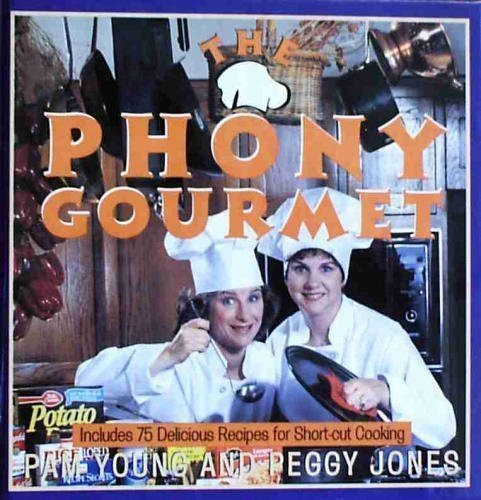 9780060172046: The Phony Gourmet: Includes 75 Delicious Recipes for Shortcut Cooking