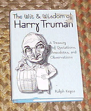 9780060172077: The Wit & Wisdom of Harry Truman: A Treasury of Quotations, Anecdotes, and Observations