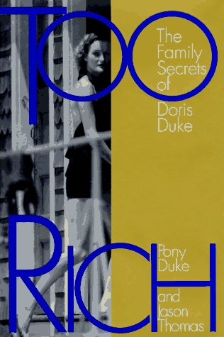 9780060172183: Too Rich: The Family Secrets of Doris Duke