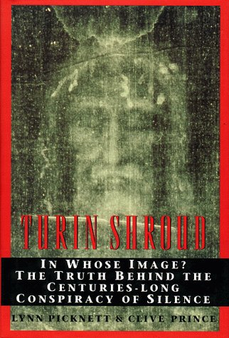 9780060172244: Turin Shroud: In Whose Image? the Truth Behind the Centuries-Long Conspiracy of Silence
