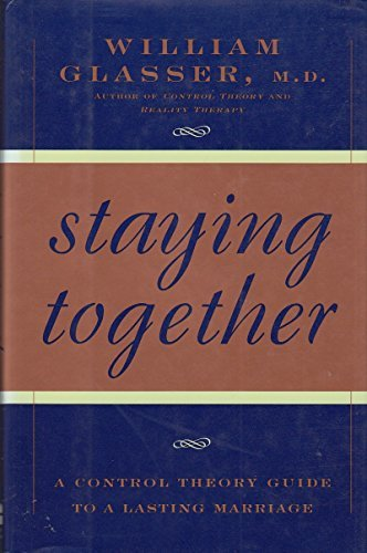 9780060172473: Staying Together: The Control Theory Guide to a Lasting Marriage