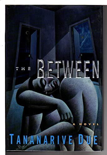 THE BETWEEN: A NOVEL: Due, Tananarive
