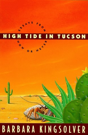 9780060172916: High Tide in Tucson: Essays From Now Or Never