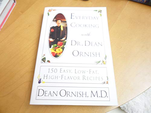 9780060173142: Everyday Cooking with Dr. Dean Ornish: 150 Easy, Low-Fat, High-Flavor Recipes