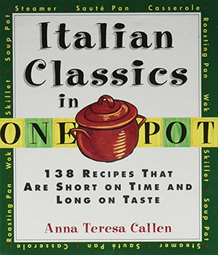 Italian Classics in One Pot (0060173181) by Anna Teresa Callen