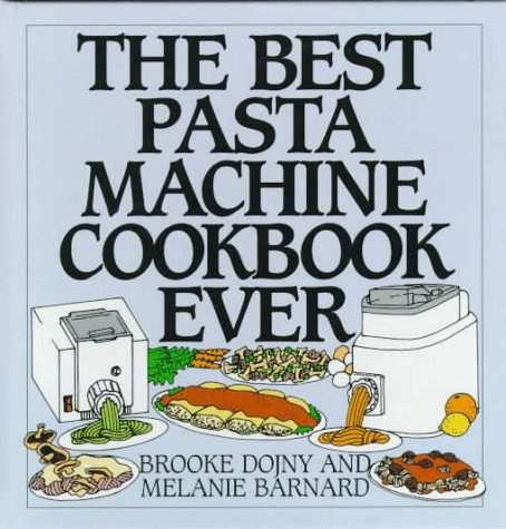 9780060173357: The Best Pasta Machine Cookbook Ever
