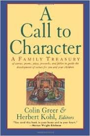 9780060173395: A Call to Character: A Family Treasury of Stories, Poems, Plays, Proverbs, and Fables to Guide the Development of Values for You and Your Children